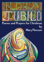 In Dulci Jubilo - Poems and Prayers for Christmas