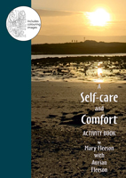Self-care and Comfort - Activity Book (C) www.lindisfarne-scriptorium.co.uk 2020